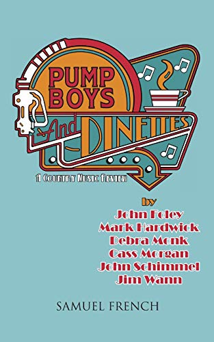 Pump Boys and Dinettes: A Country Music Revue: John Foley