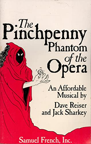 The pinchpenny phantom of the opera: An affordable musical comedy: Jack Sharkey