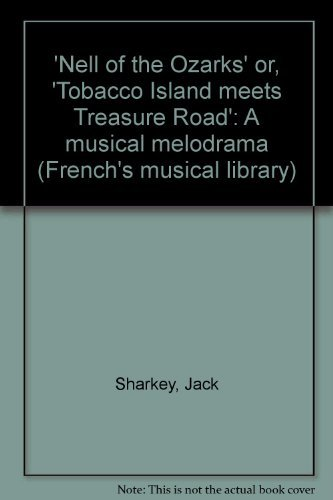 "Nell of the Ozarks, or, ""Tobacco Island meets Treasure Road"": A musical melodrama (French..."