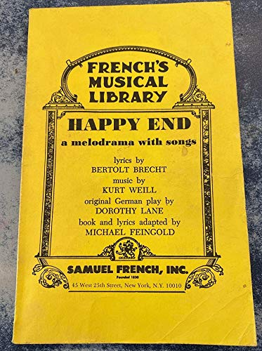 9780573681905: Happy end: A melodrama with songs (French's musical library)