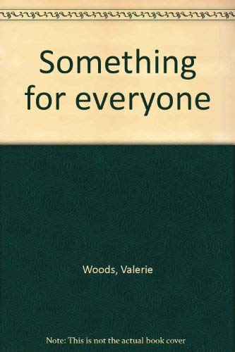 Something for Everyone: Valerie Woods