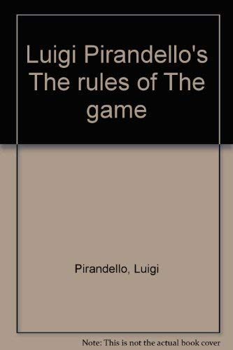 Luigi Pirandello's The rules of The game: Luigi Pirandello