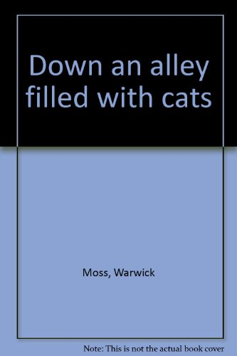 9780573690549: Down an alley filled with cats