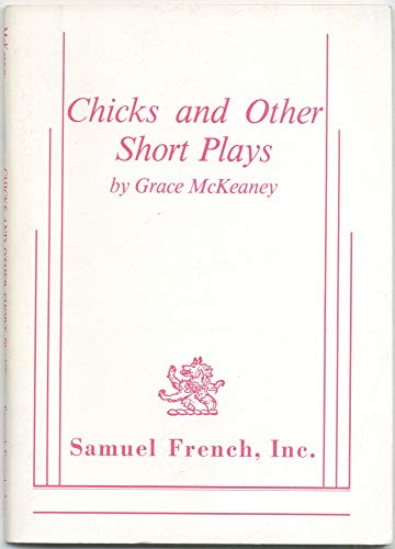 Chicks, and other short plays: McKeaney, Grace