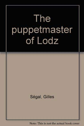 The puppetmaster of Lodz: Segal, Gilles