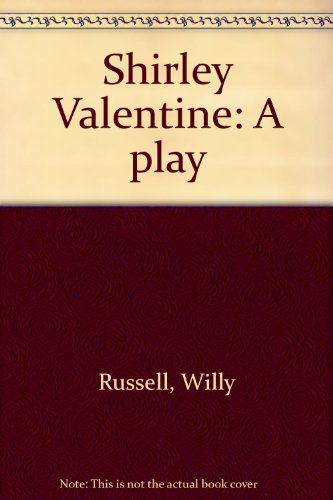 9780573691201: Shirley Valentine: A play