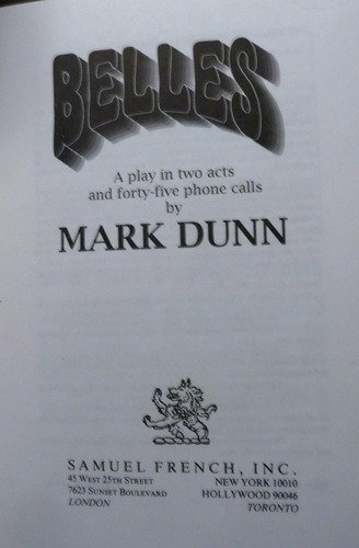Belles: A play in two acts and thirty-nine phone calls: Dunn, Mark
