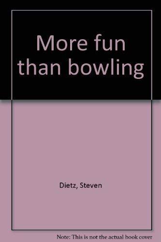 9780573691508: More fun than bowling