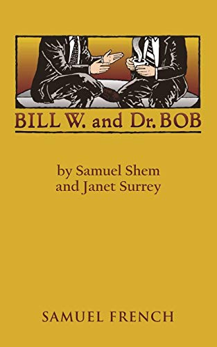 9780573691744: Bill W. and Dr. Bob