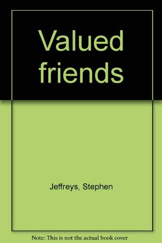 Valued friends: Jeffreys, Stephen