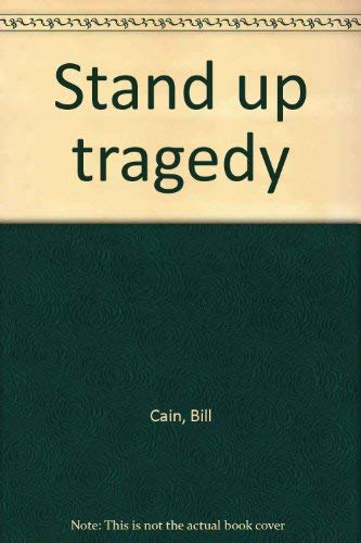 Stand-up tragedy (0573692521) by Bill Cain