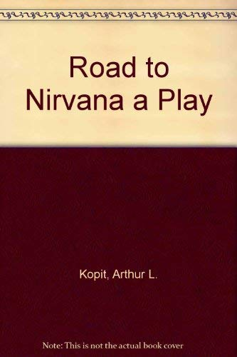 9780573692703: Road to Nirvana a Play