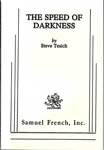 The Speed of Darkness: Tesich, Steve
