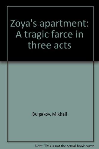 9780573692857: Zoya's apartment: A tragic farce in three acts