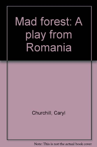 9780573693328: Mad forest: A play from Romania