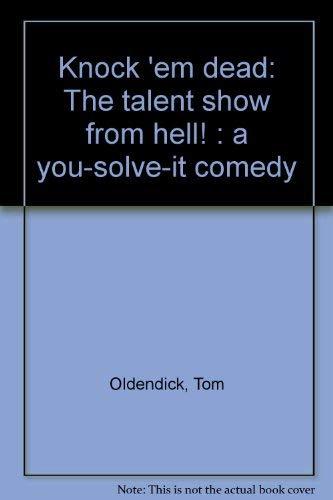 9780573693496: Knock 'em dead: A you solve it comedy