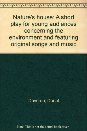 9780573693632: Nature's house: A short play for young audiences concerning the environment and featuring original songs and music