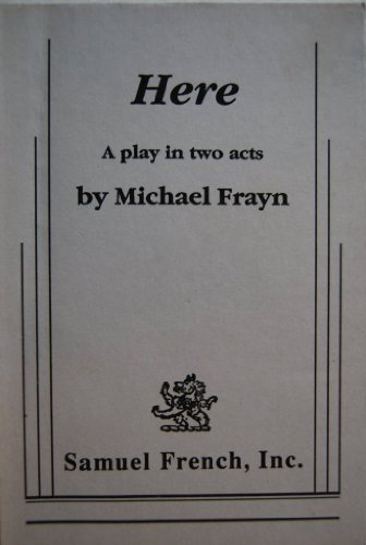 Here: A Play in Two Acts: Frayn, Michael