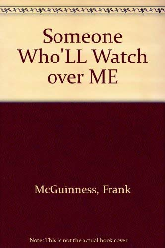 Someone Who'll Watch Over Me: McGuinness, Frank