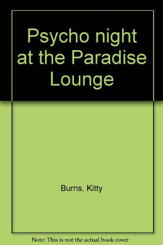 9780573694745: Psycho night at the Paradise Lounge