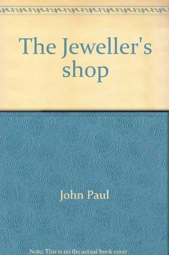 The Jeweler's Shop: Pope John Paul II; Original songs by Paul Cassanova; Translator-Boleslaw ...