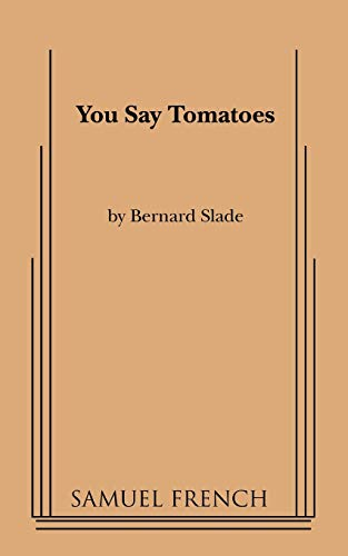 9780573695407: You Say Tomatoes (Samuel French Acting Editions)