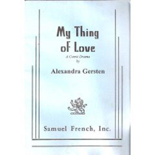 9780573695674: My thing of love: A comic drama