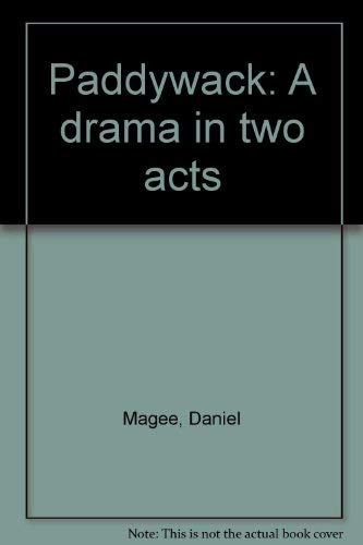 Paddywack: A drama in two acts: Daniel Magee