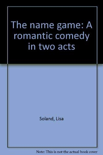 9780573695858: The name game: A romantic comedy in two acts