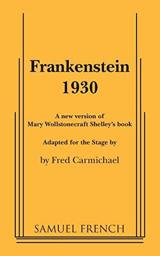 9780573695889: Frankenstein 1930: A new version of Mary Wollstonecraft Shelley's book