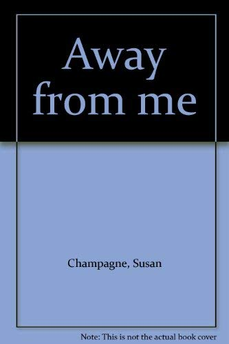 9780573695896: Away from me
