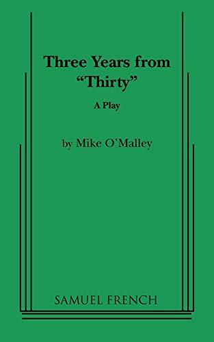 9780573695971: Three Years from Thirty