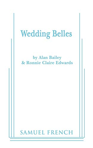 Wedding Belles (0573696187) by Alan Bailey; Ronnie Claire Edwards