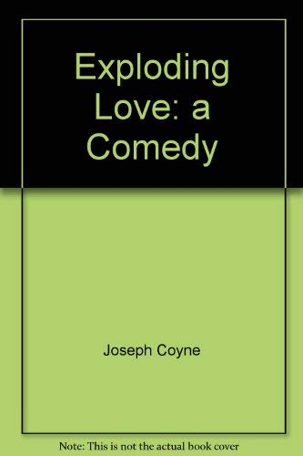 9780573696404: Exploding love: A comedy