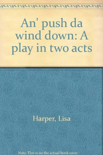 9780573696657: An' push da wind down: A play in two acts