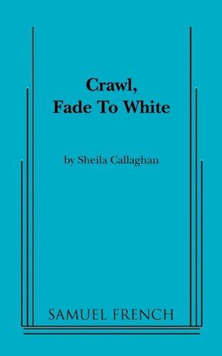 9780573696701: Crawl, Fade to White