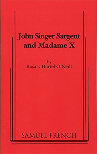 John Singer Sargent and Madame X: Rosary Hartel O'Neill