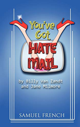 9780573697722: You've Got Hate Mail