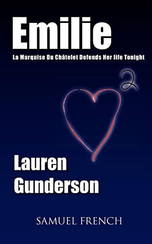 9780573697821: Emilie: La Marquise Du Ch Telet Defends Her Life Tonight
