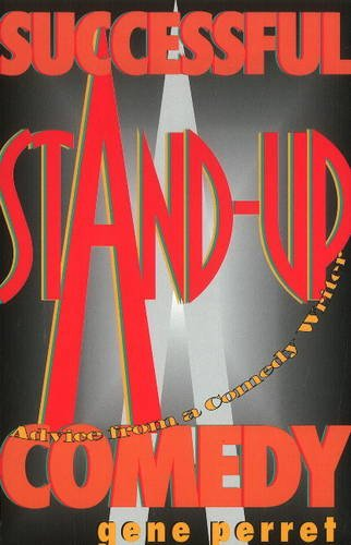 9780573699160: Successful Stand-Up Comedy: Advice from a Comedy Writer