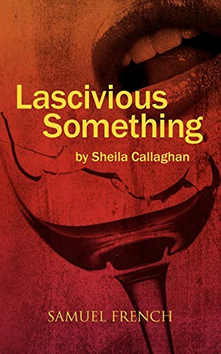 9780573699252: Lascivious Something