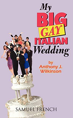 9780573699276: My Big Gay Italian Wedding