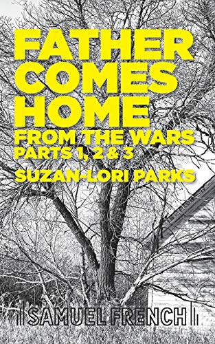 Father Comes Home From the Wars, Parts: Parks, Suzan-Lori