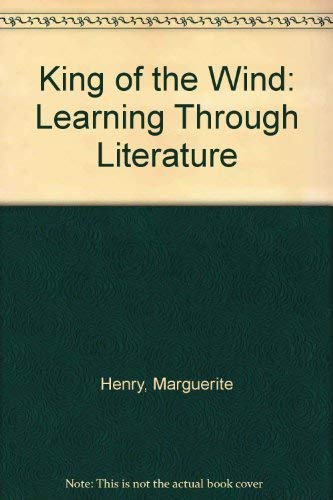 King of the Wind: Learning Through Literature (057410240X) by Marguerite Henry