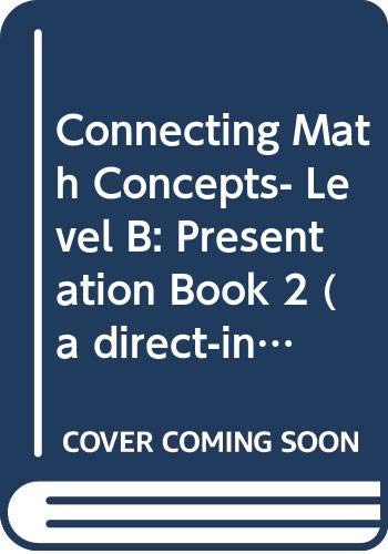 9780574156310: Connecting Math Concepts- Level B: Presentation Book 2 (a direct-instruction program)