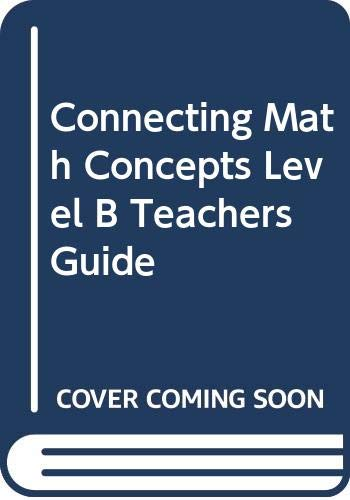 9780574156365: Connecting Math Concepts Level B Teachers Guide