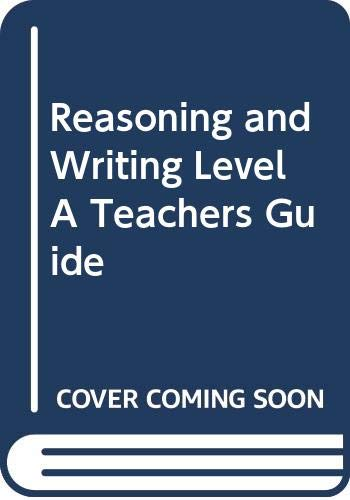 9780574157072: Reasoning and Writing Level A Teachers Guide