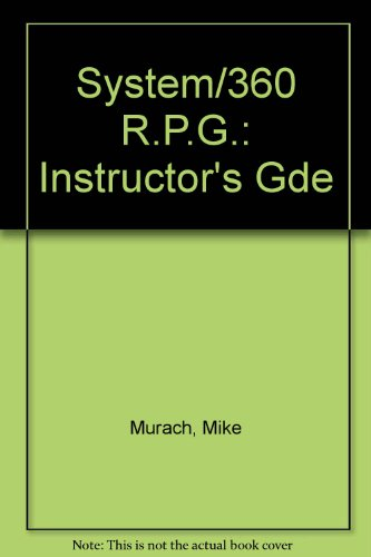 System/360 R.P.G.: Instructor's Gde (0574161287) by Mike Murach
