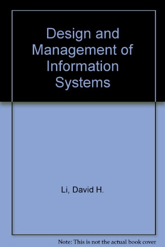 Design and Management of Information Systems (9780574161345) by David H. Li