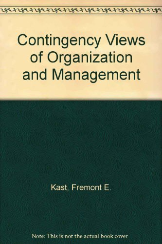 9780574171351: Contingency Views of Organization and Management